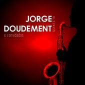 Jorge Doudement Quinteto e Convidados von Jorge Doudement