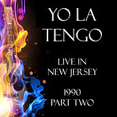 Live in New Jersey 1990 Part Two (Live) von Yo La Tengo