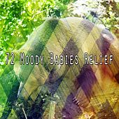 72 Moody Babies Relief by Best Relaxing SPA Music