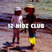 12 Kidz Club by Canciones Infantiles