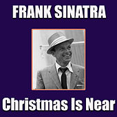 Christmas Is Near von Frank Sinatra