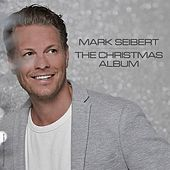 The Christmas Album by Mark Seibert