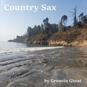 Country Sax by Groovin Ghost