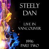 Live in Vancouver 1996 Part Two (Live) de Steely Dan