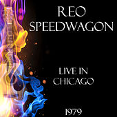 Live in Chicago 1979 (Live) by REO Speedwagon