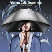 Cosmic Raindance von Byron the Aquarius