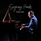 Signing Hands (Solo Piano Version) by Chester Tan