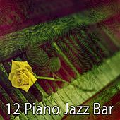 12 Piano Jazz Bar by Peaceful Piano
