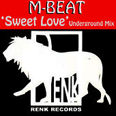 Sweet Love (Underground Mix) by M-Beat