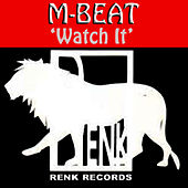 Watch It by M-Beat