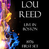 Live in Boston 1976 First Set (LIVE) de Lou Reed