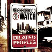 Neighborhood Watch von Dilated Peoples