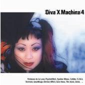 Diva X Machina, Vol. 4 by Various Artists