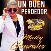 Un Buen Perdedor von Maiky Gonzales y Orq. que Sabor