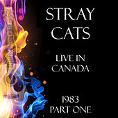 Live in Canada 1983 Part One (Live) de Stray Cats
