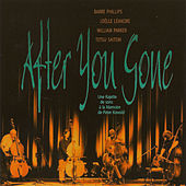 After You've Gone by Barre Phillips