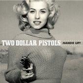 Hands Up! de Two Dollar Pistols