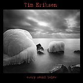 Every Sound Below by Tim Eriksen