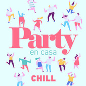 Party En Casa Chill by Various Artists