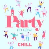 Party En Casa Chill von Various Artists