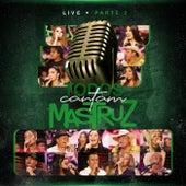 Live Todos Cantam Mastruz - Pt. 2 (Ao Vivo) von Mastruz Com Leite