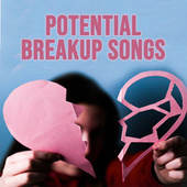 Potential Breakup Songs van Various Artists