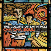 The Colors Of Latin Jazz: Cha Cha Soul! de Various Artists