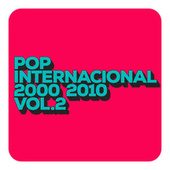 Pop internacional 2000 2010 Vol 2 de Various Artists