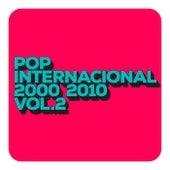 Pop internacional 2000 2010 Vol 2 by Various Artists