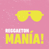 REGGAETON MANÍA! von Various Artists