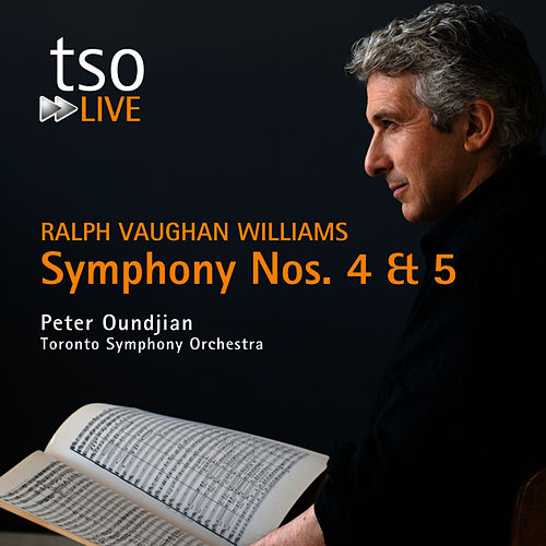 Ralph Vaughan Williams: Symphony Nos. 4 & 5 by Toronto Symphony Orchestra