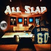 All Slap by Du Damage
