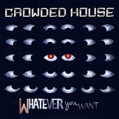 Whatever You Want de Crowded House