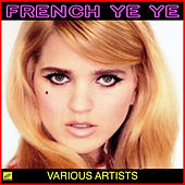 French Ye Ye by Various Artists