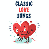 Classic Love Songs von Various Artists