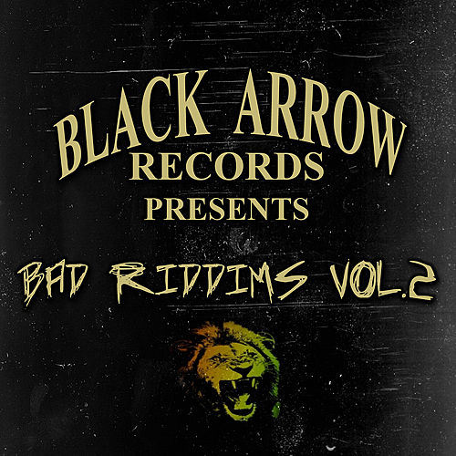 Black Arrow Presents 3 Bad Riddims Vol 2 by Various Artists