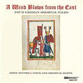 A Wind Blows from the East: Four German Medieval Tales by Drew Minter