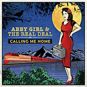 Calling Me Home von Abby Girl and the Real Deal