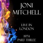 Live in London 1974 Part Three (Live) de Joni Mitchell