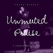 Unmuted Praise: A Spokenword Album by Travé Nicole