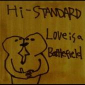 Love Is A Battlefield by Hi-Standard