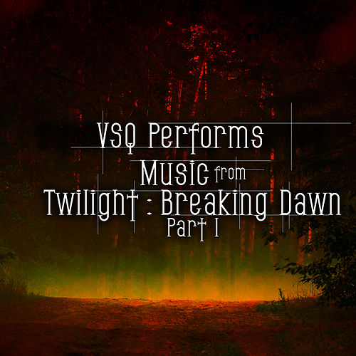 Vitamin String Quartet Tribute to Twilight: Breaking Dawn Part 1 by Vitamin String Quartet