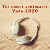 Top muzica româneasca - Vara 2020 by Various Artists