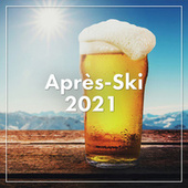 Après-Ski 2021 de Various Artists