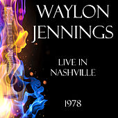 Live in Nashville 1978 (Live) de Waylon Jennings