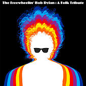 The Freewheelin' Bob Dylan : A Folk Tribute de Various Artists