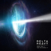 Space Time (VIP) / Take the Stairs (VIP) by Delta Heavy