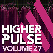 Higher Pulse, Vol. 27 by Various Artists