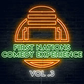 First Nations Comedy Experience Vol 3 by Graham Elwood