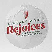 A Weary World Rejoices - EP by Lifeway Worship